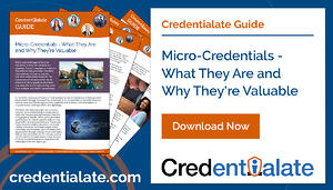 Credentialate Guide - Micro-Credentials What They Are and Why They're Valuable