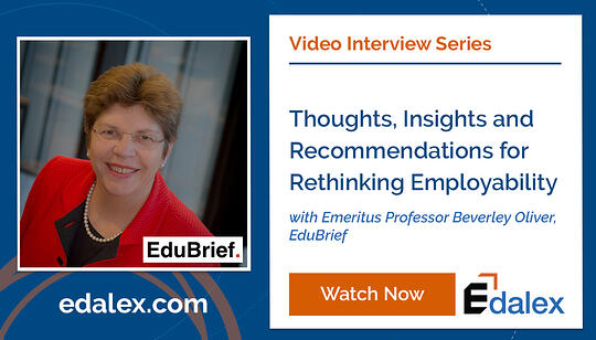 Edalex Video Interview Series with Emeritus Professor Beverley Oliver on Rethinking Employability